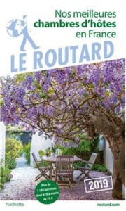 Meilleures chambres d'hôtes de France du Guide du Routard 2019